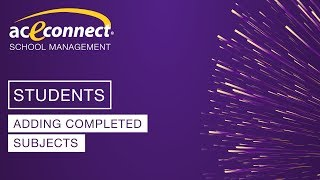 aceconnect School Management: Adding Completed Subjects