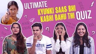 The ultimate Kyunki Saas Bhi Kabhi Bahu Thi test   Pinkvilla   Entertainment