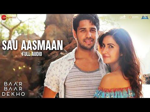 Sau Aasmaan - Full Audio | Baar Baar Dekho | Sidharth Malhotra & Katrina Kaif