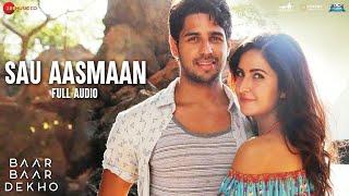 Sau Aasmaan - Full Audio | Baar Baar Dekho | Sidharth Malhotra & Katrina Kaif | Armaan, Neeti Mohan