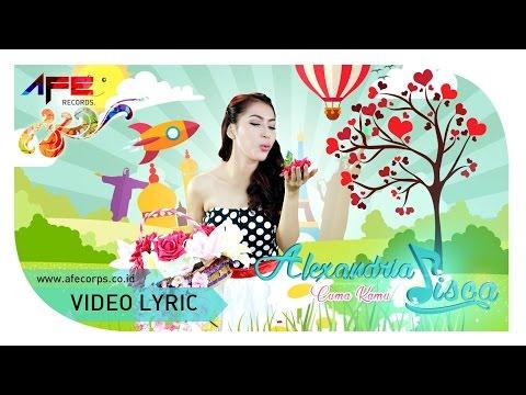 Alexandria Sisca - Cuma Kamu (Official Lyric Video)