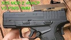 Springfield Armory XDS MOD 2 45ACP vs Sig Sauer P365