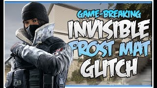 GAME-BREAKING - INVISIBLE FROST MAT GLITCH - EASY KILLS (Rainbow Six Siege)