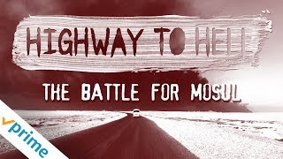 Mosul: Highway to Hell - Trailer