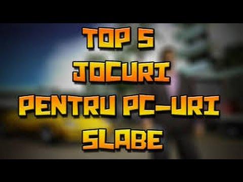 Top 5 jocuri pentru Pc-uri slabe(low)+Link de Download
