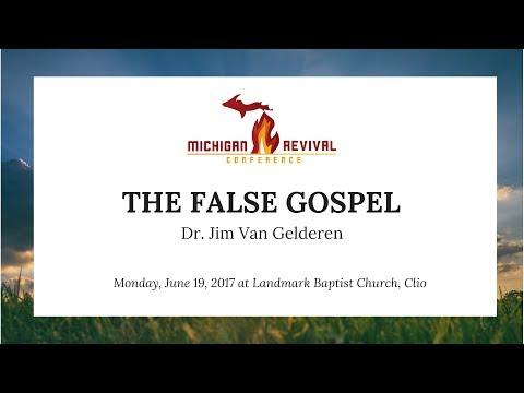 """""""The False Gospel"""" - Dr. Jim Van Gelderen"""