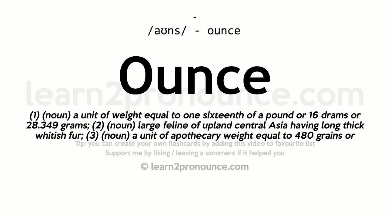 Ounce pronunciation and definition