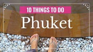 10 THINGS TO DO IN PHUKET   Phuket Travel  Guide