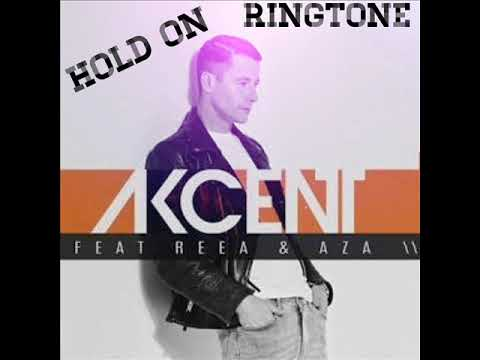 Hold On Ringtone (Akcent)