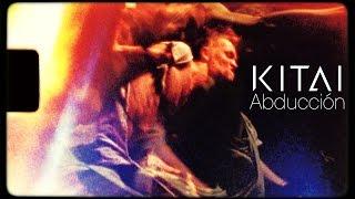 KITAI - Abducción (Live) Videoclip Oficial