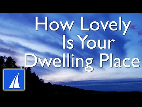How Lovely Is Your Dwelling Place (Psalm 84) with lyrics
