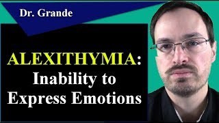 What is Alexithymia? (Inability to Express or Recognize Emotions)