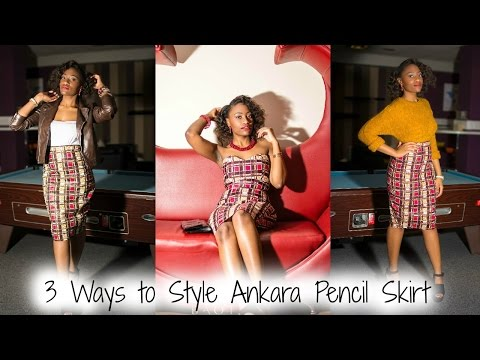 ANKARA PENCIL SKIRT: 3 Ways to Style | by ane