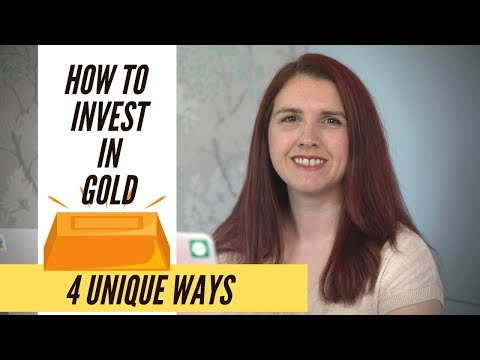 How To Buy \u0026 Invest In Gold (4 UNIQUE WAYS SUITABLE FOR UK INVESTORS)