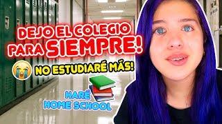 DEJO LA ESCUELA!! NO ESTUDIARÉ MÁS!! Haré homeschool | leyla Star 💫