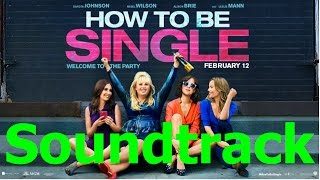 How To Be Single Movie Soundtrack