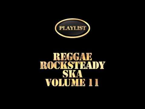 Reggae Rocksteady Ska Volume 11 (Full Album)
