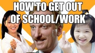 How to Get Out Of School and Work!! (100% True!)