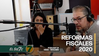 "Podcast ""Reformas Fiscales 2020"" [VIDEO - RESUMEN]"