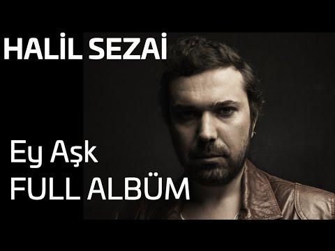 Halil Sezai - Ey Aşk Full Album (Official Audio)