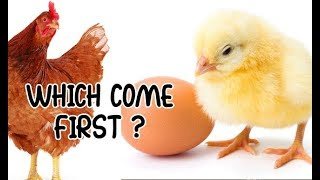 Which come first hen or egg