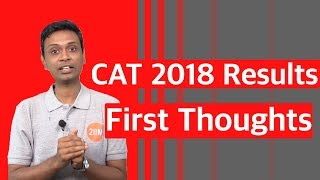 CAT 2018 Results - First Thoughts