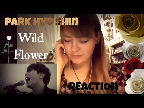 Park Hyo Shin – Wild Flower MV Reaction   VERA