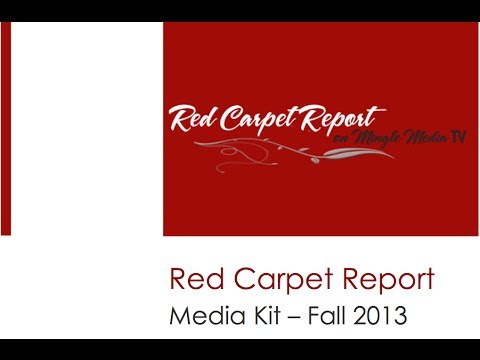 Mingle Media TV's Red Carpet Report's Fall 2013 Media Kit