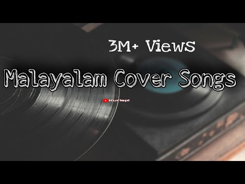 Malayalam cover song mix|best coversongs since 2018.