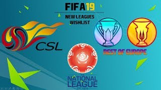 FIFA 19 - New Leagues & Divisions Wishlist