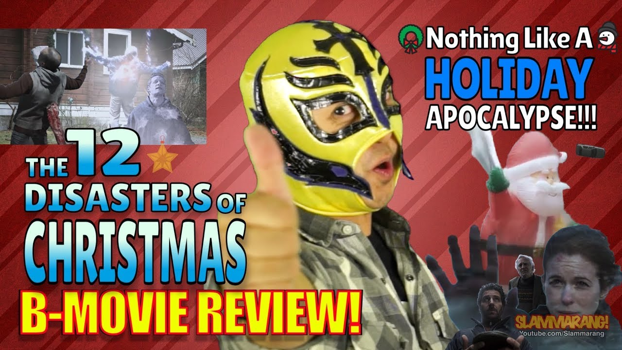 12 Disasters Of Christmas.12 Disasters Of Christmas 2012 B Movie Review