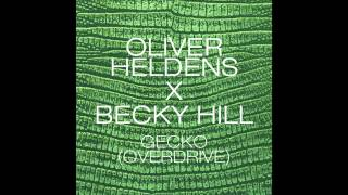 Download Oliver Heldens X Becky Hill - Gecko (Overdrive) [Radio Edit] Mp3 and Videos