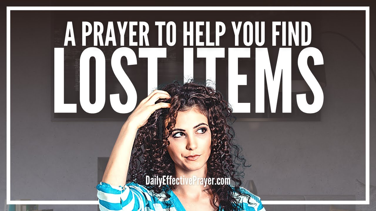 Prayer For Lost Items Pray To Find Right Now