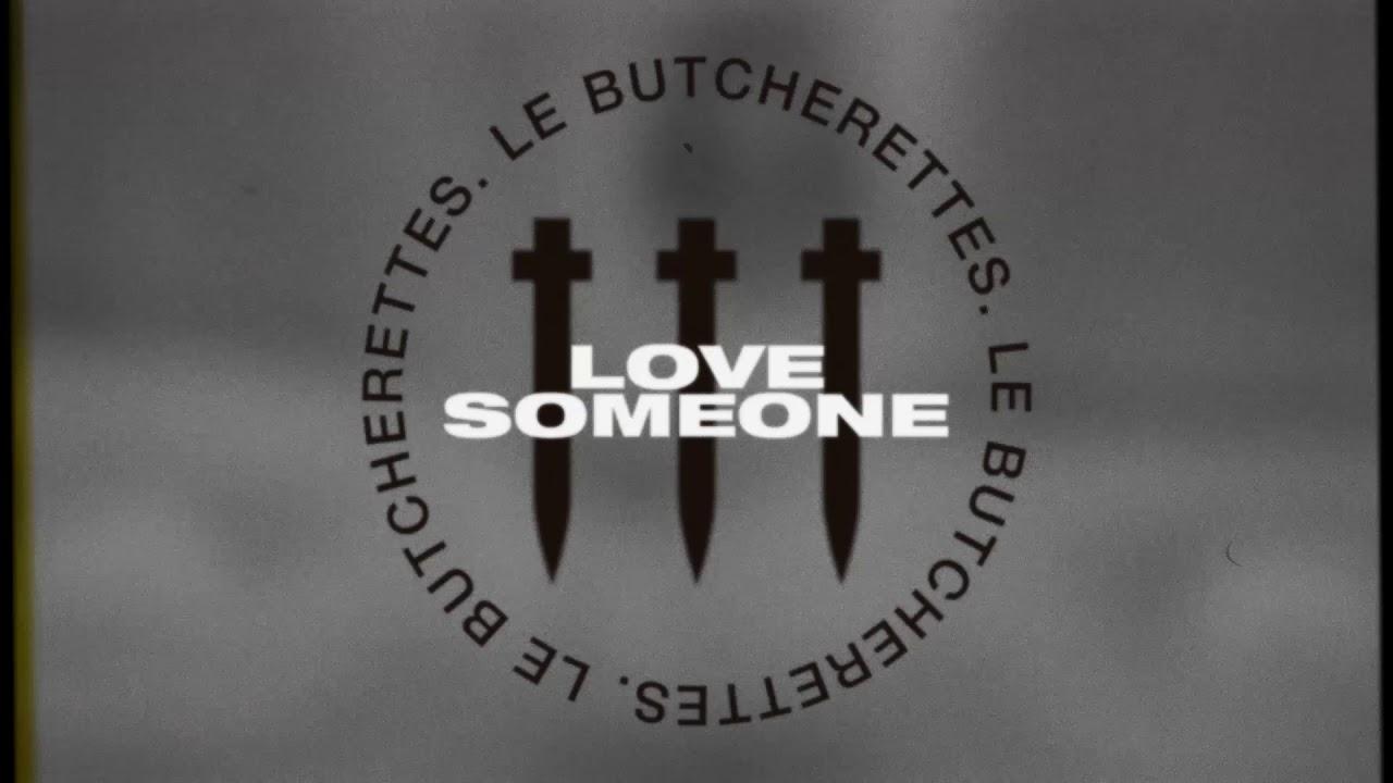 Le Butcherettes — LOVE SOMEONE