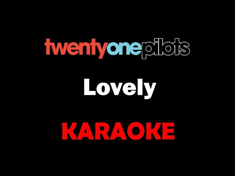 Twenty One Pilots - Lovely (Karaoke)