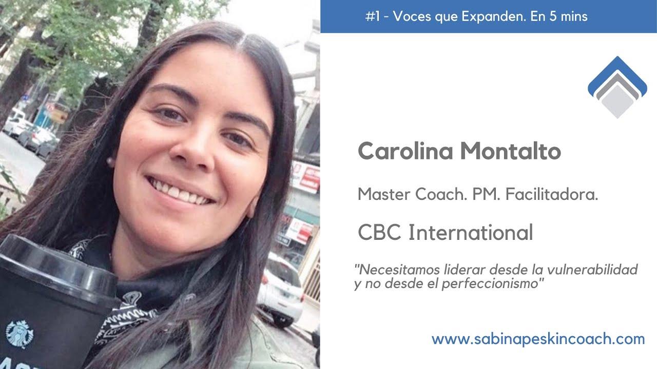 Voces que Expanden. 1 - Carolina Montalto. Master Coach. CBC International