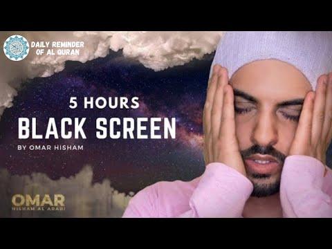 Download 5 Hours Black Screen Quran Recitation By Omar Hisham Al Arabi | Relaxation/Sleep/Stress Relief.