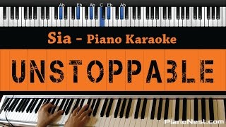 Sia - Unstoppable - Piano Karaoke / Sing Along / Cover with Lyrics