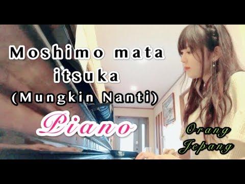 もしもまたいつかPIANO-Moshimo Mata Itsuka(Mungkin Nanti)-feat Ariel Nidji