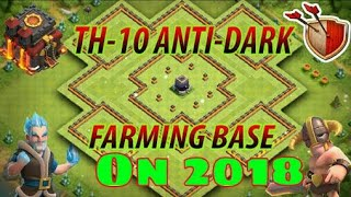 Th10 Dark Elixir Farming Base 2018 / Town Hall 10 With replays / Clash of Clans... 😀😀😀