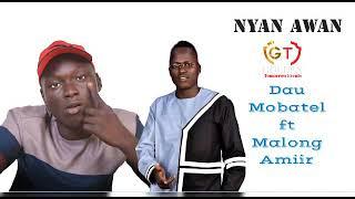 Dau Mobatel ft Malong Amiir - Nyan Awan ( 2021 Music Audio