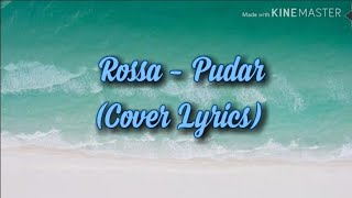 Rossa-Pudar (Cover Lyrics)
