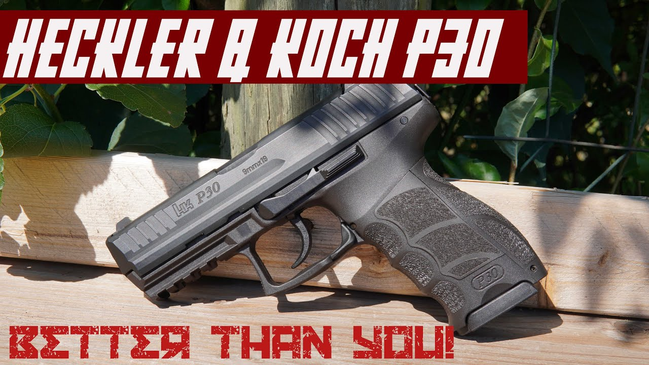 Hk P30 9mm Pistol Review Good Enough For John Wick Good Enough For You Youtube