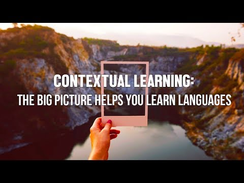 Contextual Learning: The Big Picture Helps You Learn Languages
