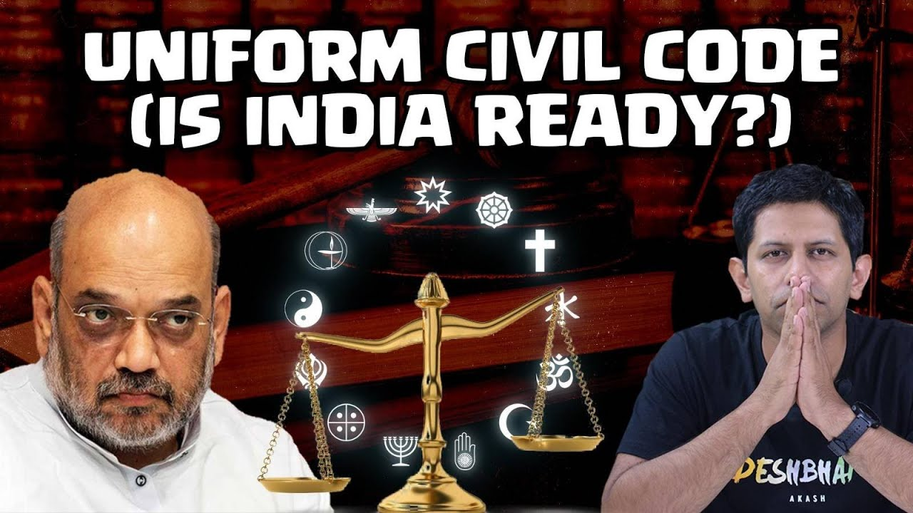 Uniform Civil Code | Why haven't we implemented it yet? | The Deshbhakt with Akash Banerjee