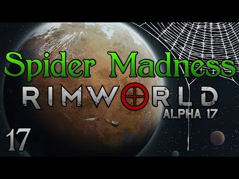 Rimworld: Spider Madness! Part 17: Population Explosion [Let's Play Alpha 17 Lovecraft Extreme]