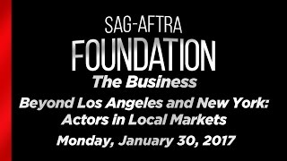 The Business: Beyond Los Angeles and New York: Actors in Local Markets