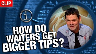 QI | How Do Waiters Get Bigger Tips?