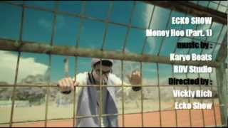 Download Mp3 Ecko Show - Money Hoe  Part. 1 & 2    Music Video