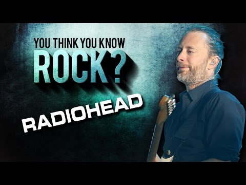 Radiohead - You Think You Know Rock?